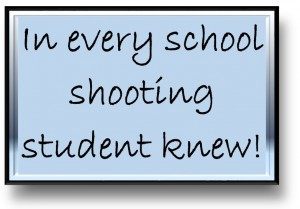 In every school shooting students knew